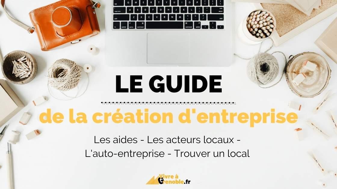 Guide création entreprise Grenoble