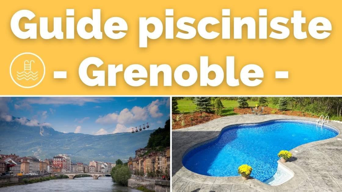 Guide des constructeurs de piscine à Grenoble